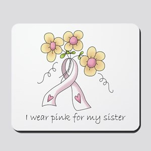 Pink For Sister Mousepad