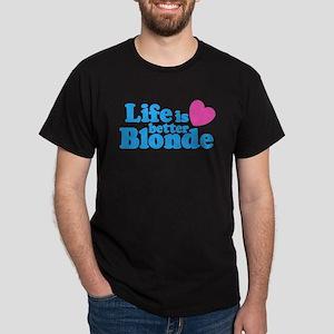 Life is Better Blonde Black T-Shirt