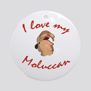 I love my Moluccan' Ornament (Round)