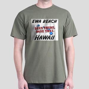 ewa beach hawaii - been there, done that Dark T-Sh