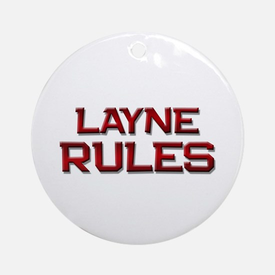 layne rules Ornament (Round)