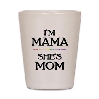 I'm Mama - She's Mom Shot Glass