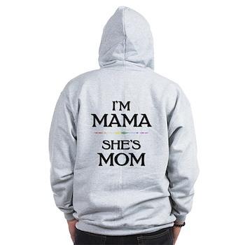 I'm Mama - She's Mom Zip Hoodie