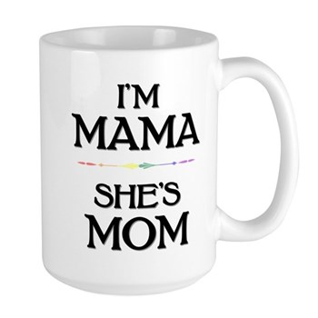 I'm Mama - She's Mom Large Mug