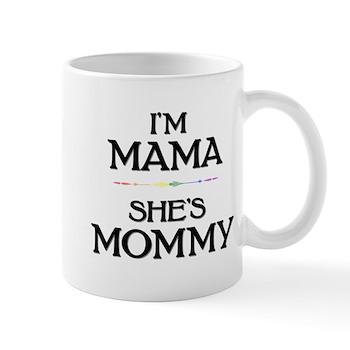 I'm Mama - She's Mommy Mug