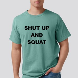 SHUT UP AND SQUAT T-Shirt