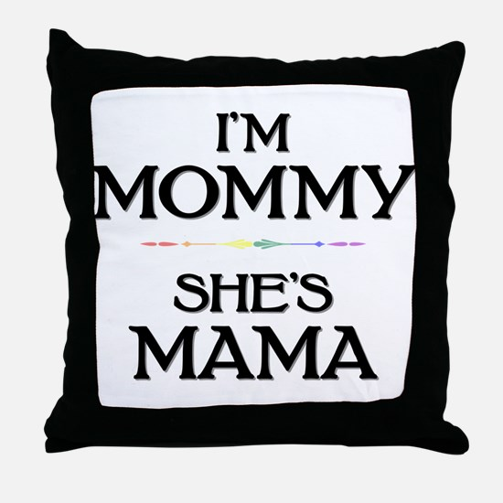 I'm Mommy - She's Mama Throw Pillow