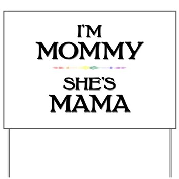 I'm Mommy - She's Mama Yard Sign