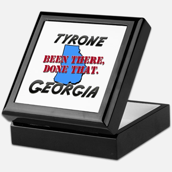 tyrone georgia - been there, done that Keepsake Bo