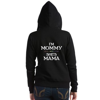 I'm Mommy - She's Mama Women's Zip Hoodie