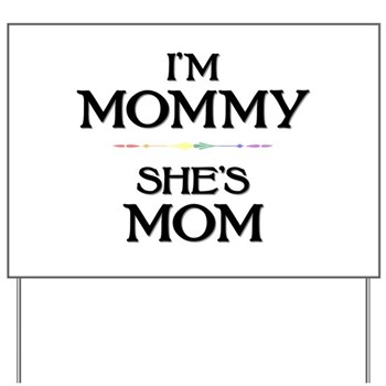 I'm Mommy - She's Mom Yard Sign