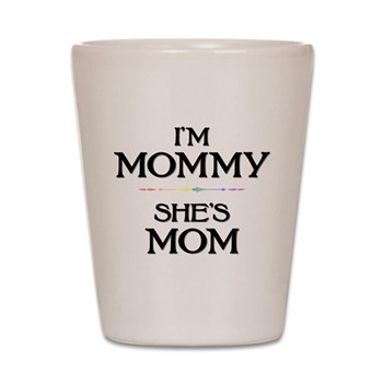 I'm Mommy - She's Mom Shot Glass