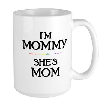I'm Mommy - She's Mom Large Mug