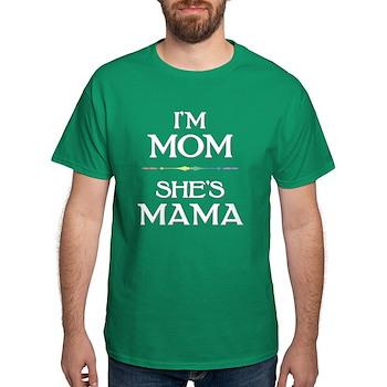 I'm Mom - She's Mama Dark T-Shirt