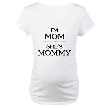 I'm Mom - She's Mommy Maternity T-Shirt