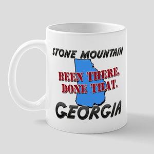 stone mountain georgia - been there, done that Mug