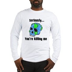 Killing the Earth Long Sleeve T-Shirt