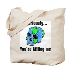 Killing the Earth Tote Bag