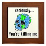 Killing the Earth Framed Tile