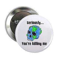 """Killing the Earth 2.25"""" Button"""
