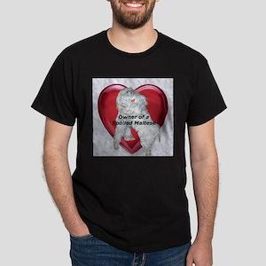 Owner of a spoiled Maltese Black T-Shirt