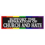 CHURCH AND HATE Bumper Sticker