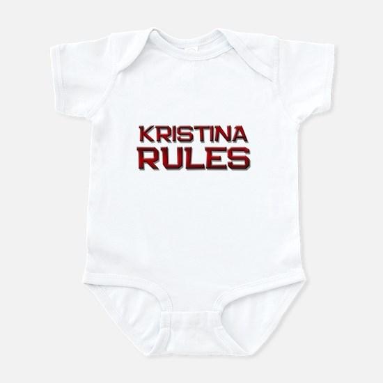 kristina rules Infant Bodysuit