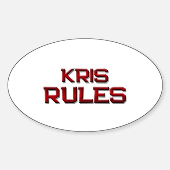 kris rules Oval Decal
