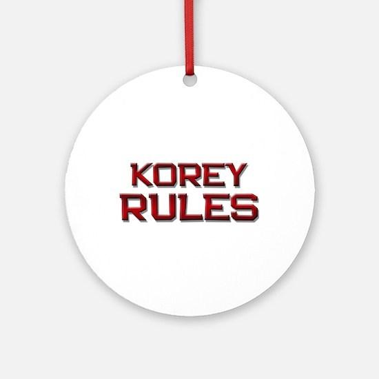 korey rules Ornament (Round)