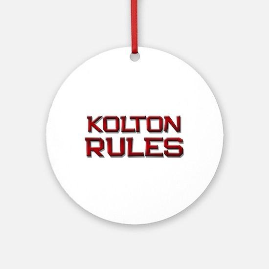 kolton rules Ornament (Round)