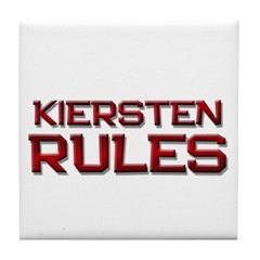 kiersten rules Tile Coaster