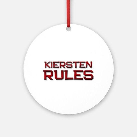 kiersten rules Ornament (Round)