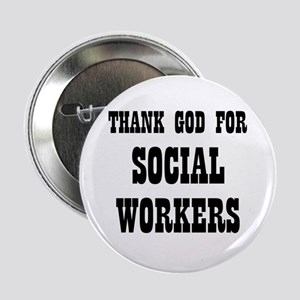 """THANK GOD FOR SOCIAL WORKERS 2.25"""" Button (10 pac"""