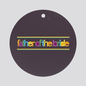 Funky Type Bride's Father Ornament (Round)