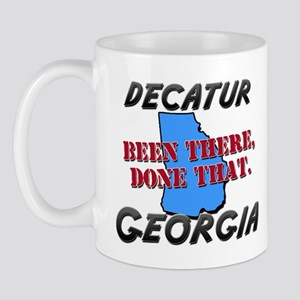decatur georgia - been there, done that Mug