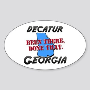 decatur georgia - been there, done that Sticker (O