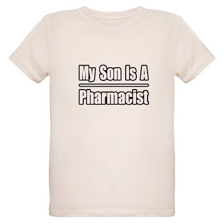 """My Son Is A Pharmacist"" Organic Kids T-Shirt"