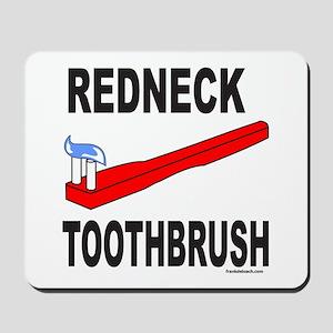 REDNECK TOOTHBRUSH Mousepad