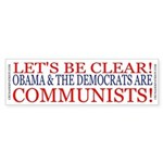 OBAMA & THE DEMS ARE COMMUNISTS! Sticker (Bump