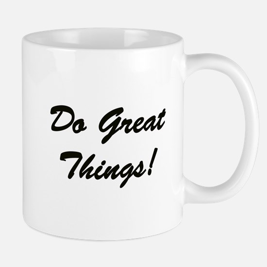 Do Great Things Mugs