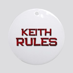 keith rules Ornament (Round)