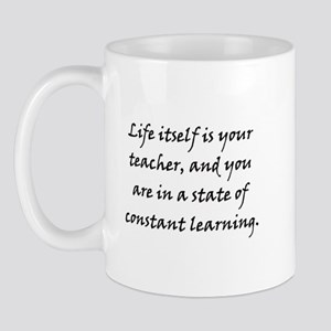 Life is Your Teacher Mug