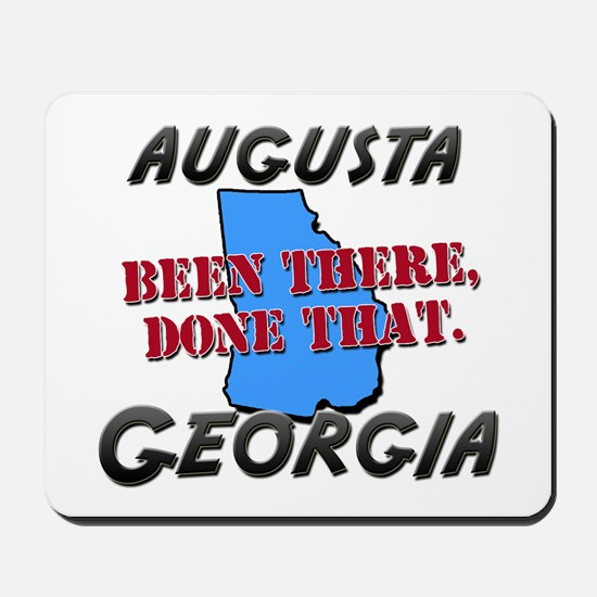 augusta georgia - been there, done that Mousepad