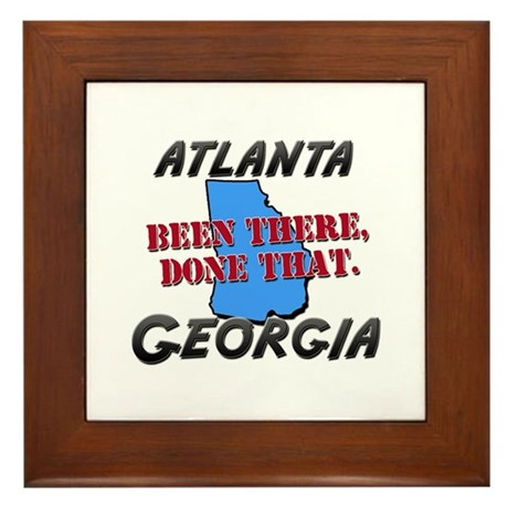 atlanta georgia - been there, done that Framed Til
