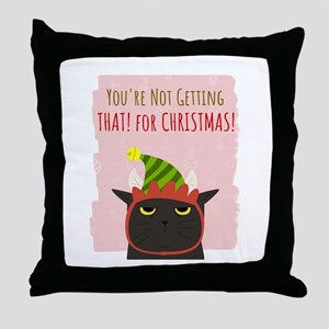 Elf Christmas Cat Your Not Getting Th Throw Pillow