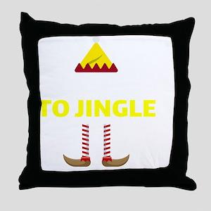 Elf Christmas Party I Like To Jingle Throw Pillow