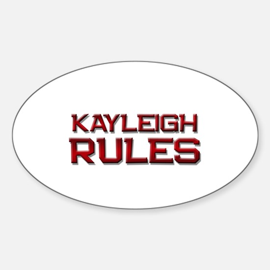 kayleigh rules Oval Decal