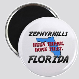 zephyrhills florida - been there, done that Magnet