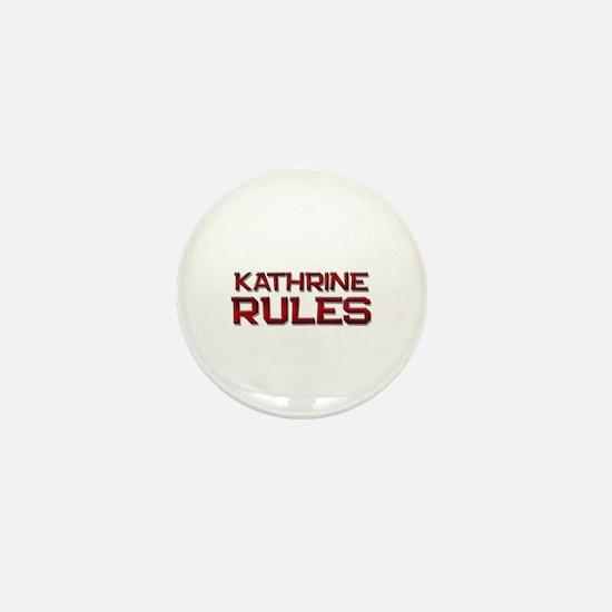 kathrine rules Mini Button