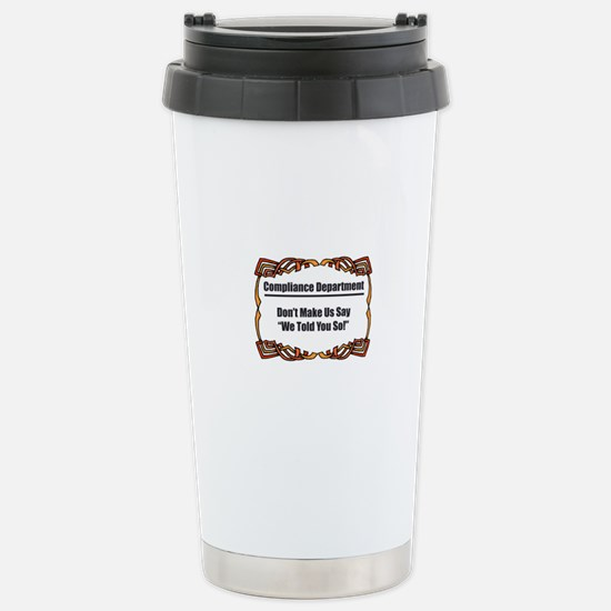 Told You So Stainless Steel Travel Mug